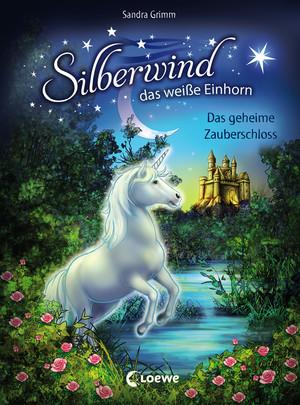Silberwind, das weiße Einhorn 6 - Das geheime Zauberschloss