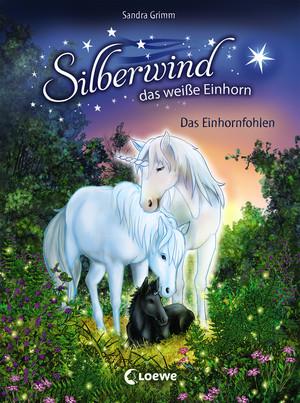 Silberwind, das weiße Einhorn 7 - Das Einhornfohlen