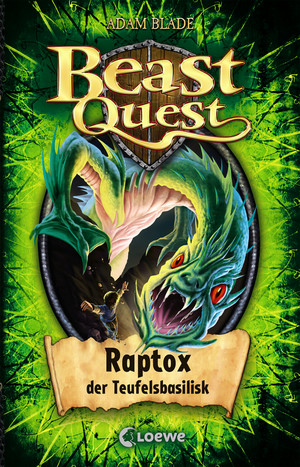 Beast Quest 39 - Raptox, der Teufelsbasilisk
