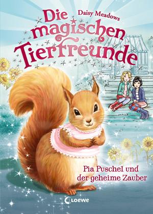 Die magischen Tierfreunde 5 - Pia Puschel und der geheime Zauber