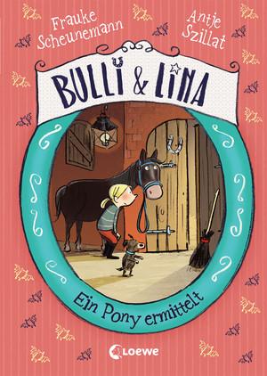Bulli & Lina - Ein Pony ermittelt