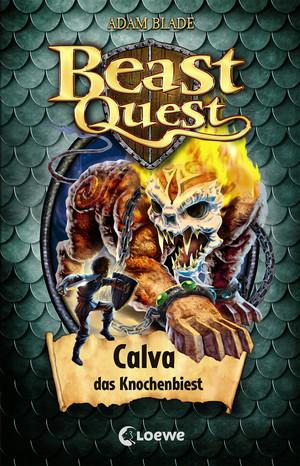 Beast Quest 60 - Calva, das Knochenbiest