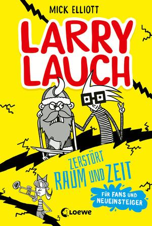 Larry Lauch zerstört Raum und Zeit