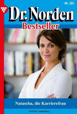Dr. Norden Bestseller 281 - Arztroman