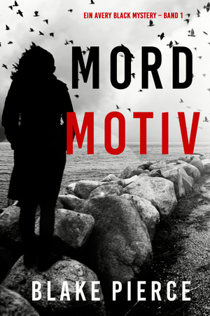 Mordmotiv (Ein Avery Black Mystery - Band 1)