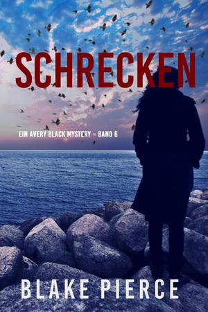 Schrecken (Ein Avery Black Mystery - Band 6)