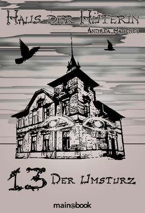 Haus der Hüterin: Band 13 - Der Umsturz