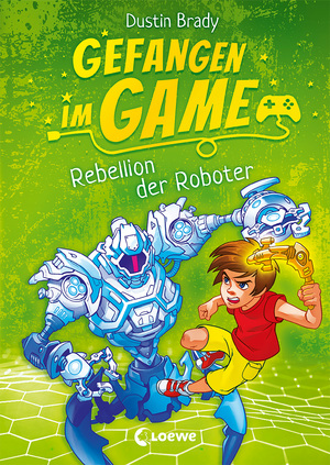 Gefangen im Game - Rebellion der Roboter