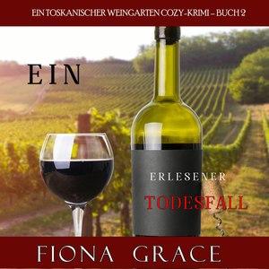 Ein erlesener Todesfall (Ein Toskanischer Weingarten Cozy-Krimi - Buch 2)