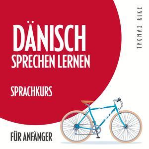 Dänisch sprechen lernen (Sprachkurs für Anfänger)