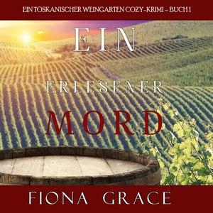 Ein erlesener Mord (Ein Toskanischer Weingarten Cozy-Krimi - Buch 1)