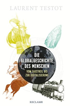 Die Globalgeschichte des Menschen