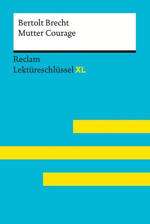 Mutter Courage und ihre Kinder von Bertolt Brecht: Reclam Lektüreschlüssel XL