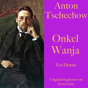 Anton Tschechow: Onkel Wanja
