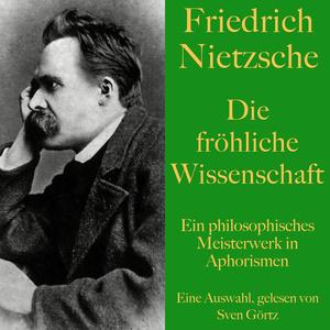 Friedrich Nietzsche: Die fröhliche Wissenschaft