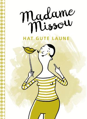 Madame Missou hat gute Laune