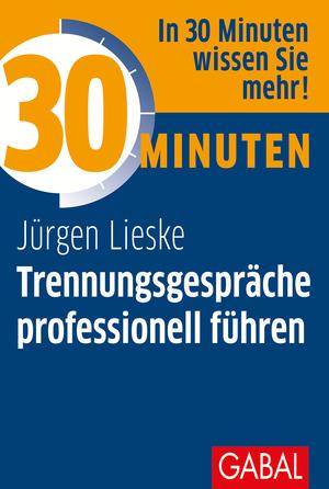 30 Minuten Trennungsgespräche professionell führen