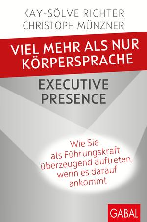 Viel mehr als nur Körpersprache - Executive Presence