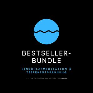 Bestseller-Bundle: Einschlafmeditation & Tiefenentspannung