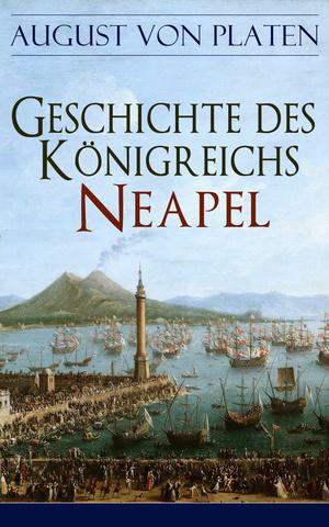 Geschichte des Königreichs Neapel (Vollständige Ausgabe)