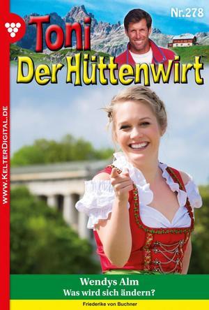 Toni der Hüttenwirt 278 - Heimatroman