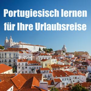 Portugiesisch lernen für Ihre Urlaubsreise