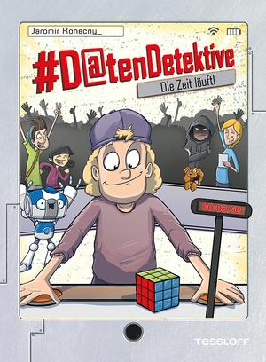 #Datendetektive. Band 3. Die Zeit läuft!