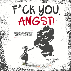 F*ck you, Angst!