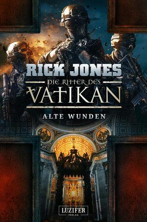 ALTE WUNDEN (Die Ritter des Vatikan 6)