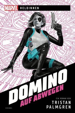 Marvel | Heldinnen - Domino auf Abwegen