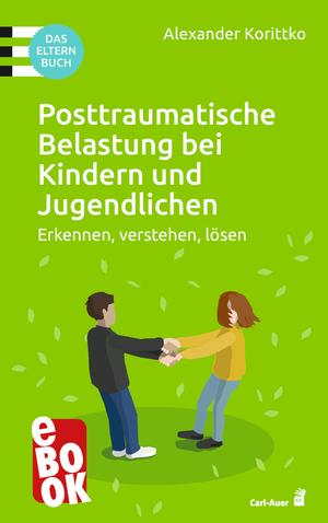 Posttraumatische Belastung bei Kindern und Jugendlichen