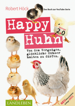 Happy Huhn 2.0 • Das Buch zur YouTube-Serie