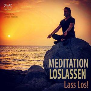 Meditation Loslassen - Lass Los!
