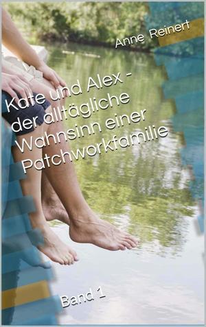 Kate und Alex- der alltägliche Wahnsinn einer Patchworkfamilie