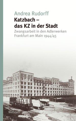 Katzbach - das KZ in der Stadt