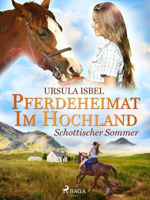 Pferdeheimat im Hochland - Schottischer Sommer