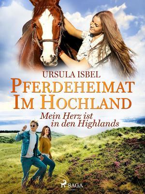 Pferdeheimat im Hochland - Mein Herz ist in den Highlands