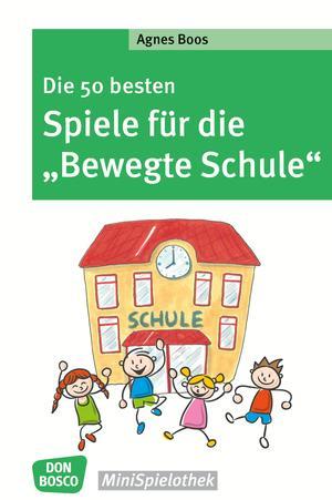 """Die 50 besten Spiele für die """"Bewegte Schule"""" - eBook"""