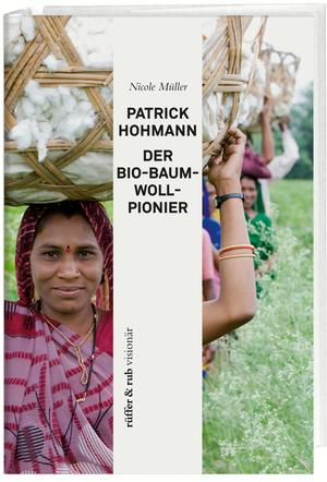 Patrick Hohmann - Der Bio-Baumwollpionier