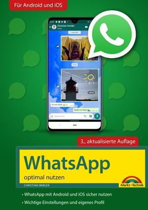 WhatsApp - optimal nutzen - 3. Auflage - neueste Version 2020 mit allen Funktionen anschaulich erklärt
