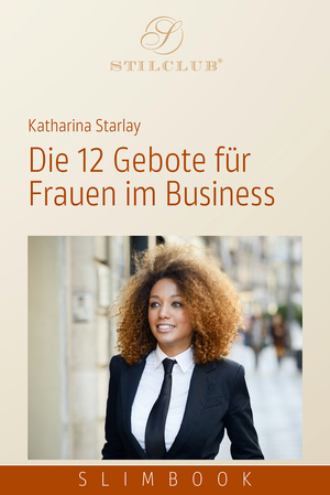 Die 12 Gebote für Frauen im Business