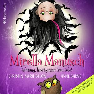 Mirella Manusch - Achtung, hier kommt Frau Eule! (ungekürzt)