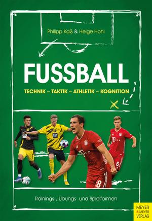 Fußball: Technik - Taktik - Athletik - Kognition