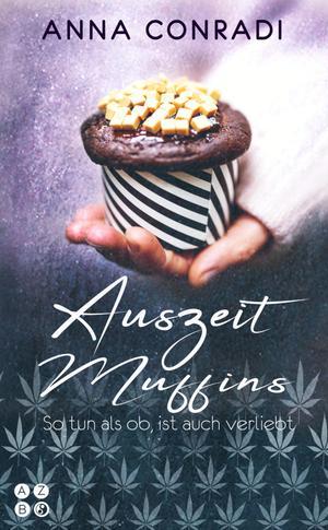 Auszeit Muffins: So tun, als ob, ist auch verliebt - Liebeskomödie
