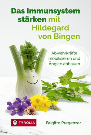 Das Immunsystem stärken mit Hildegard von Bingen