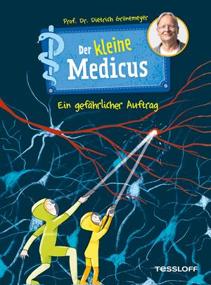 Der kleine Medicus. Band 4: Ein gefährlicher Auftrag