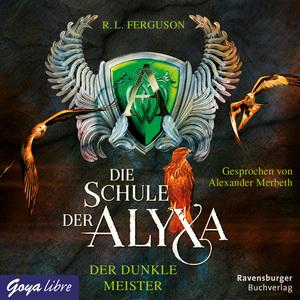 Die Schule der Alyxa. Der dunkle Meister