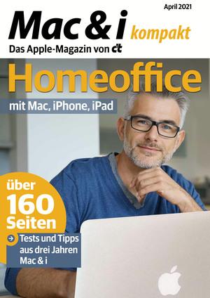 Mac & i kompakt Homeoffice mit Mac, iPhone, iPad