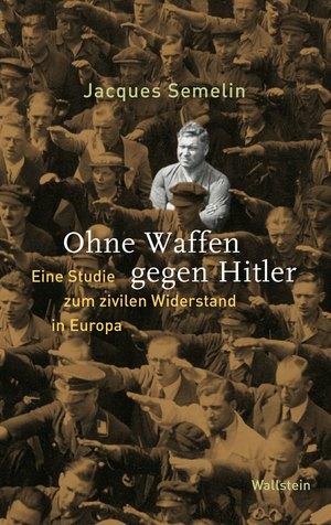 Ohne Waffen gegen Hitler