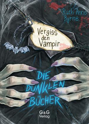 Die dunklen Bücher - Vergiss den Vampir